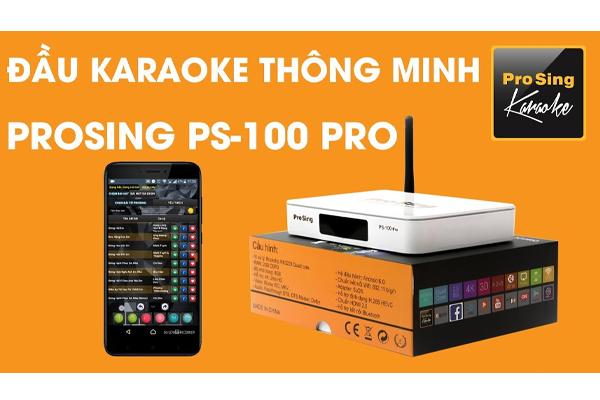Đầu karaoke thông minh ProSing PS100 PRO