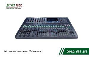 Mixer Soundcraft SI Impact - một đẳng cấp mới của Mixer số