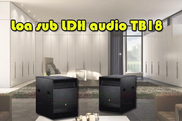 Thiết kế Loa sub LDH audio TB18 - Lạc Việt Audio