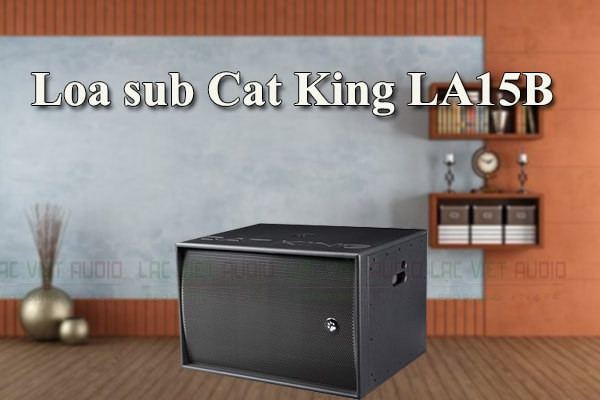 <strong>Loa sub Cat King LA15B Lạc Việt Audio</strong>