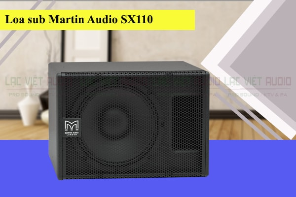 Mặt trước của loa sub Martin Audio sx110 Lạc Việt Audio