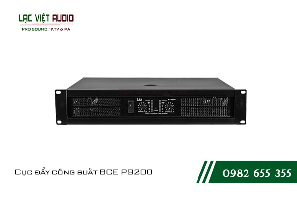 Giới thiệu sản phẩm Cục đẩy công suất BCE P9200