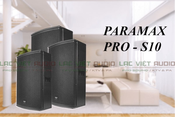 Loa Paramax S10 - Lạc Việt Audio
