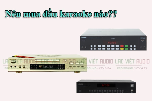 Nên mua đầu karaoke nào??