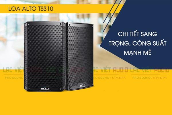 Tính năng Loa Alto TS310 - Lạc Việt Audio