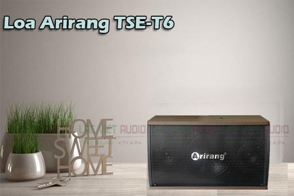 Tính năng Loa Arirang TSE T6- Lạc Việt Audio