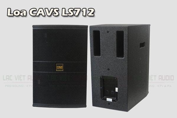Mặt trước và mặt sau của sản phẩm Loa CAVS LS712 - Lạc Việt Audio
