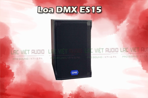 Tính năng Loa DMX ES 15 - Lạc Việt Audio