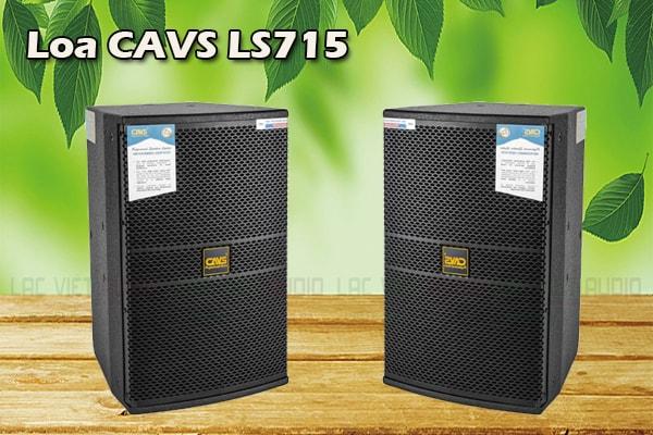 Tính năng Loa CAVS LS715 - Lạc Việt Audio
