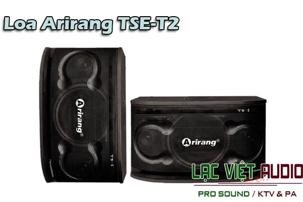Tính năng Loa Arirang TSE T2- Lạc Việt Audio