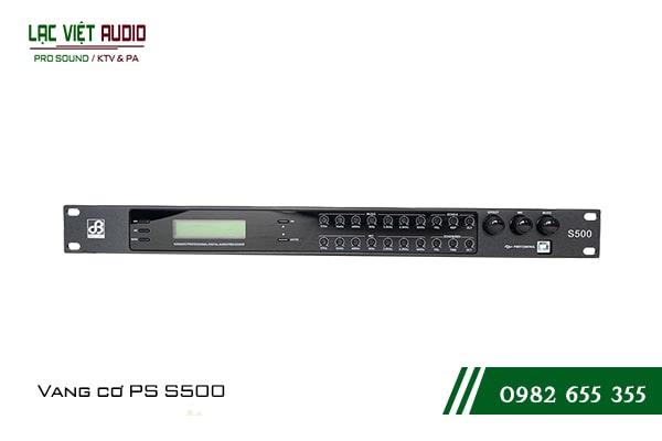 Giới thiệu về sản phẩm Vang cơ PS S500