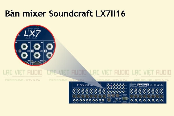 Các tính năng nổi bật của sản phẩm Bàn mixer Soundcraft LX7II 16