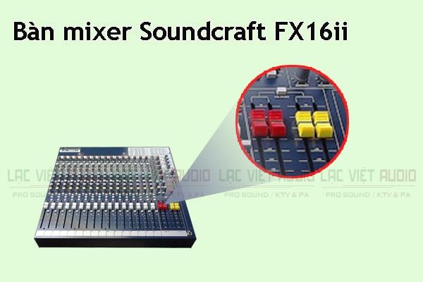 Thiết kế bên ngoài của sản phẩm Bàn mixer Soundcraft FX16ii