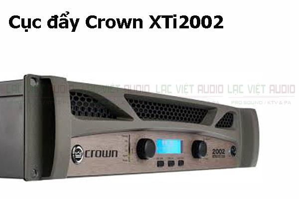 Tính năng nổi bật của sản phẩm Cục đẩy Crown XTi2002