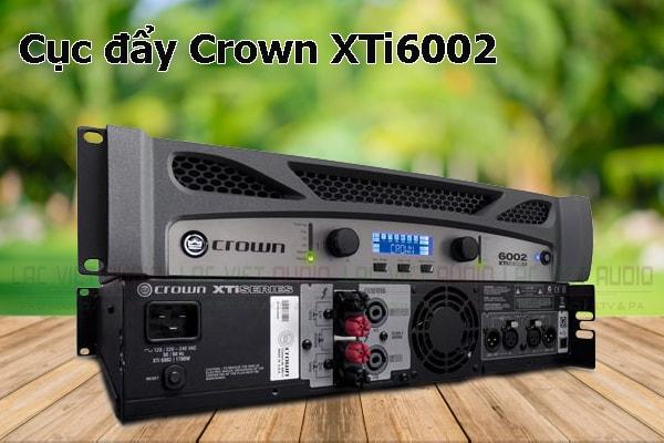 Tính năng nổi bật của sản phẩm Cục đẩy Crown XTi6002