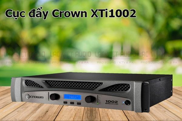 Thiết kế bên ngoài của sản phẩm Cục đẩy Crown XTi1002