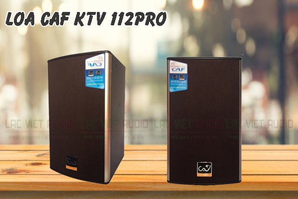 Tính năng nổi bật của sản phẩm Loa CAF KTV 112pro
