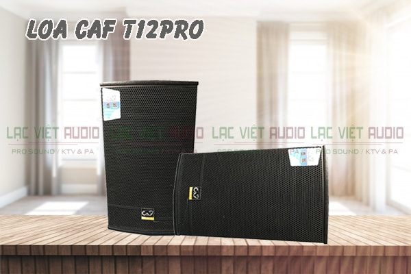 Giới thiệu Loa CAF T12 Pro Lạc Việt Audio