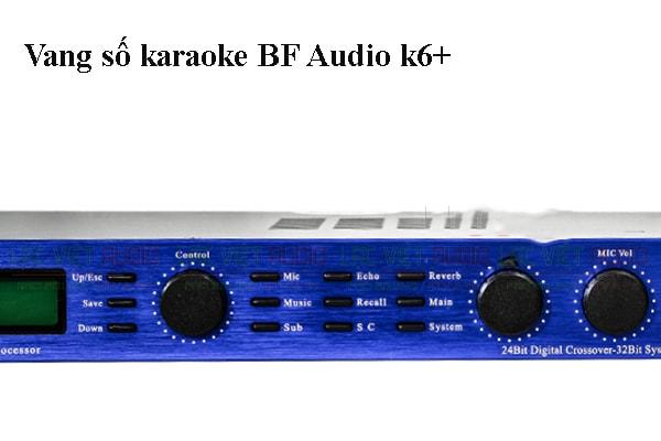 chi tiết mặt trước vang số karaoke BF Audio k6+- Lạc Việt Audio