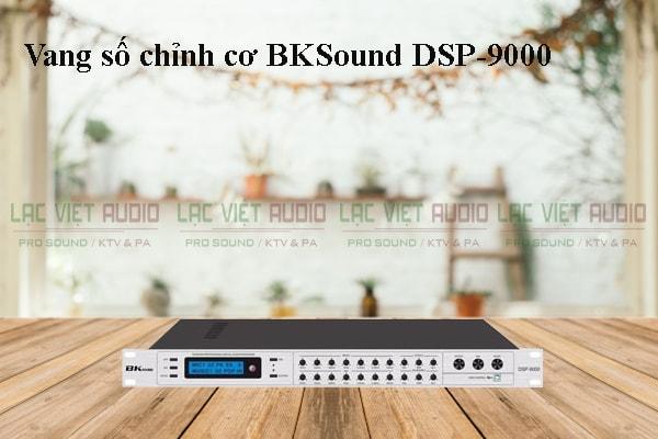 Thiết kế Vang số chỉnh cơ BKSound DSP-9000 - Lạc Việt Audio