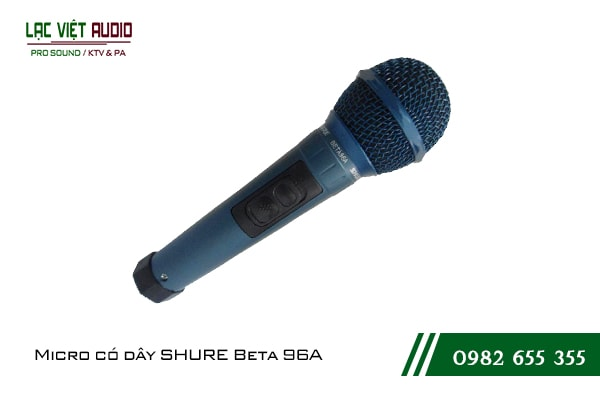 Giới thiệu về sản phẩm Micro SHURE Beta 96A