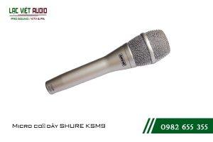 Giới thiệu về sản phẩm Micro SHURE KSM9