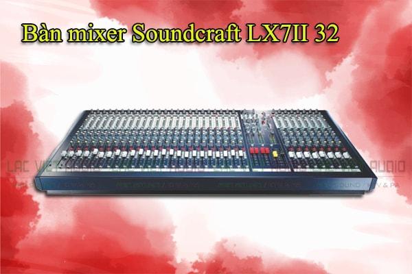 Tính năng của sản phẩm Bàn mixer Soundcraft LX7II 32