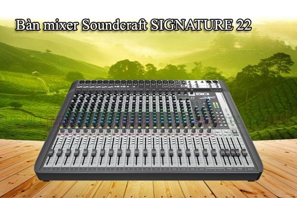 Tính năng của sản phẩm Bàn mixer Soundcraft SIGNATURE 22