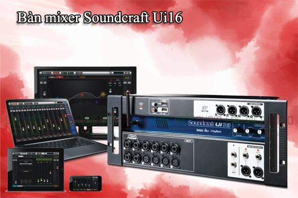 Tính năng của sản phẩm Bàn mixer Soundcraft Ui16