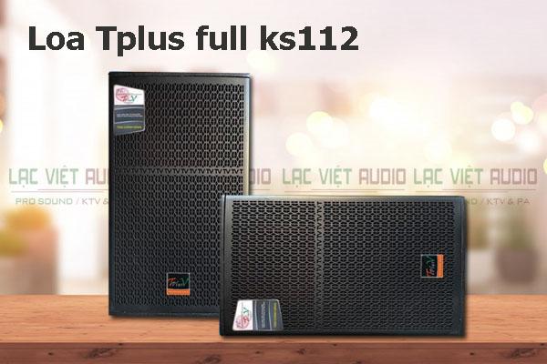 Các tính năng nổi bật của sản phẩm Loa TplusV full KS 112