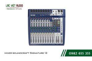 Giới thiệu về sản phẩm Bàn mixer Soundcraft SIGNATURE 12
