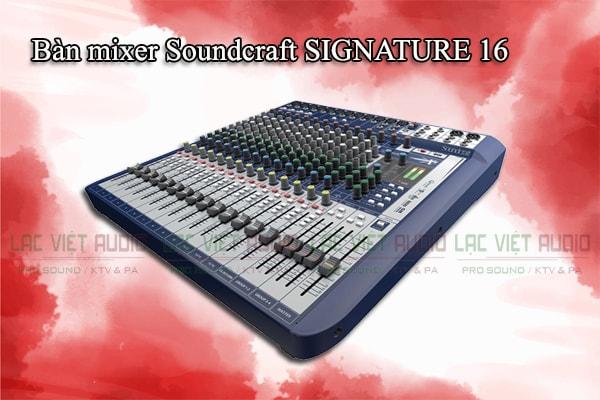 Tính năng của sản phẩm Bàn mixer Soundcraft SIGNATURE 16