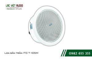 Giới thiệu về sản phẩm Loa gắn trần ITC T105M
