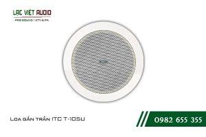 Giới thiệu về sản phẩm Loa gắn trần ITC T105U