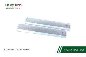 Giới thiệu tổng quan về sản phẩm Loa cột ITC T704A