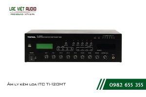 Giới thiệu về sản phẩm Âm ly kèm loa ITC TI 120MT