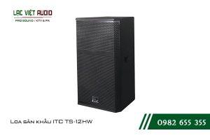 Giới thiệu về sản phẩm Loa sân khấu ITC TS 12HW
