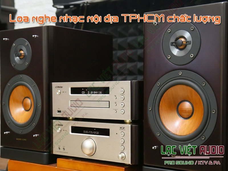 Chất lượng của Loa nghe nhạc nội địa TPHCM.