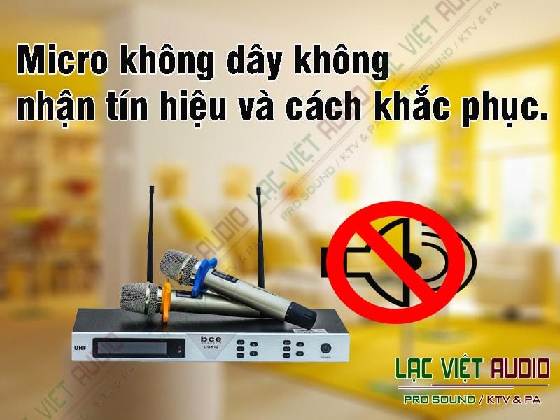 Micro không dây không nhận tín hiệu và cách khắc phục.