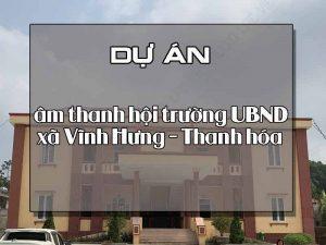 Giới thiệu về dự án âm thanh hội trường UBND xã Vĩnh Hưng - Thanh hóa