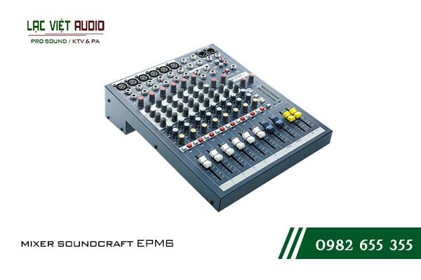 Giới thiệu về thiết bị Mixer soundcraft EPM6
