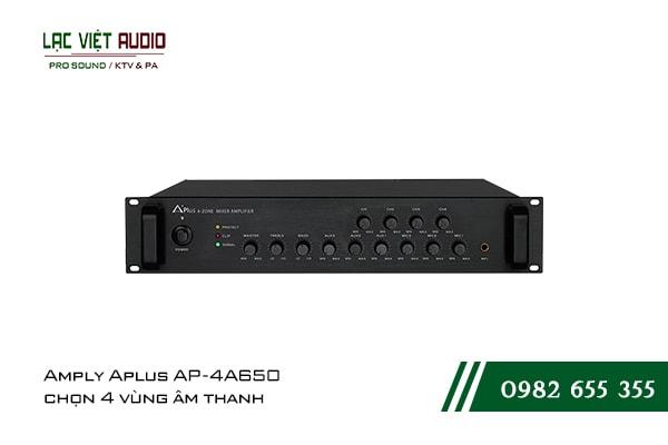 Giới thiệu về sản phẩm Amply Aplus AP 4A650 chọn 4 vùng âm thanh
