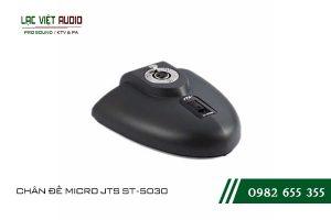 Một số giới thiệu khách quan về sản phẩm CHÂN ĐẾ MICRO JTS ST 5030