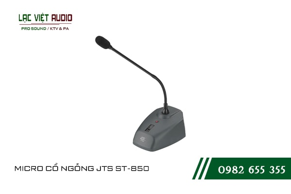 Một số giới thiệu khách quan về sản phẩm MICRO CỔ NGỖNG JTS ST 850