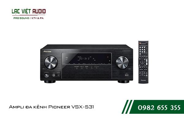 Một số giới thiệu tổng quan về sản phẩmAmpli đa kênh Pioneer VSX 531