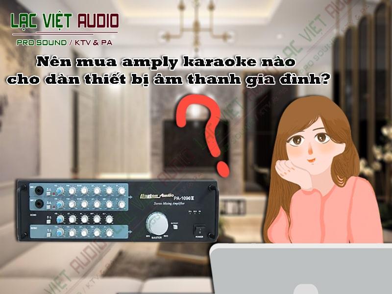Nên mua amply karaoke nào cho dàn thiết bị âm thanh ra đình?
