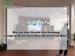 Dự án âm thanh hội trường, sân khấu công ty Nam Việt khu đô thị Văn Quán, Hà Đông