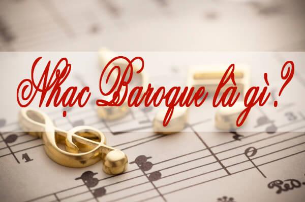 Nhạc baroque là gì?