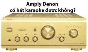 Amply denon có hát karaoke được không - Lạc Việt Audio