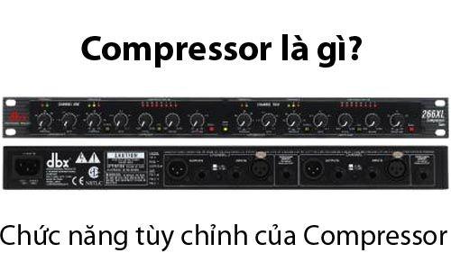 Compressor là gì - Các chức năng tùy chỉnh của Compressor